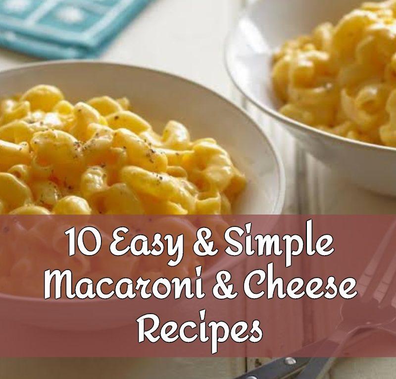 10 Easy Simple Macaroni Cheese Recipes 2