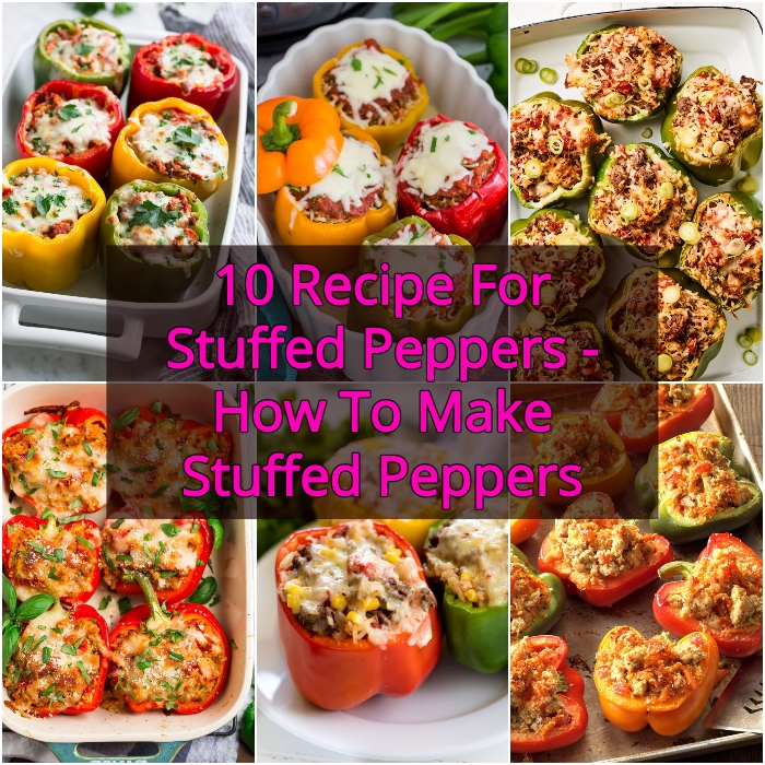 10 Recipe For Stuffed Peppers How To Make Stuffed Peppers