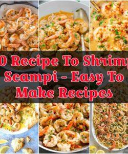 10 Recipe To Shrimp Scampi - Easy To Make Recipes