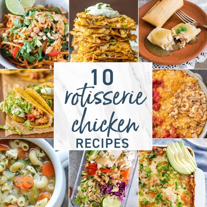 10 rotisserie chicken recipes