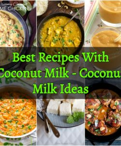 Best Recipes With Coconut Milk - Coconut Milk Ideas
