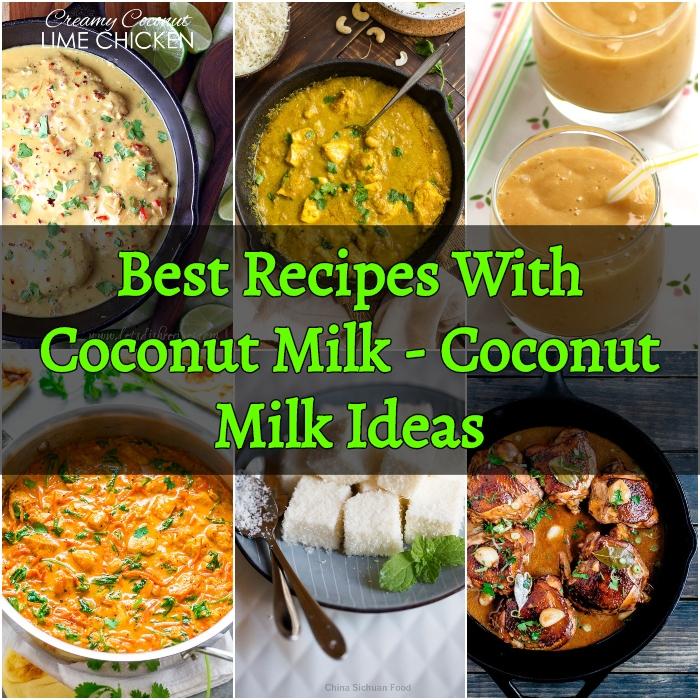 Best Recipes With Coconut Milk Coconut Milk Ideas