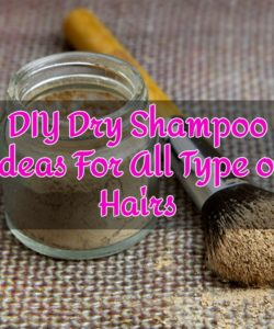 DIY Dry Shampoo Ideas For All Type of Hairs