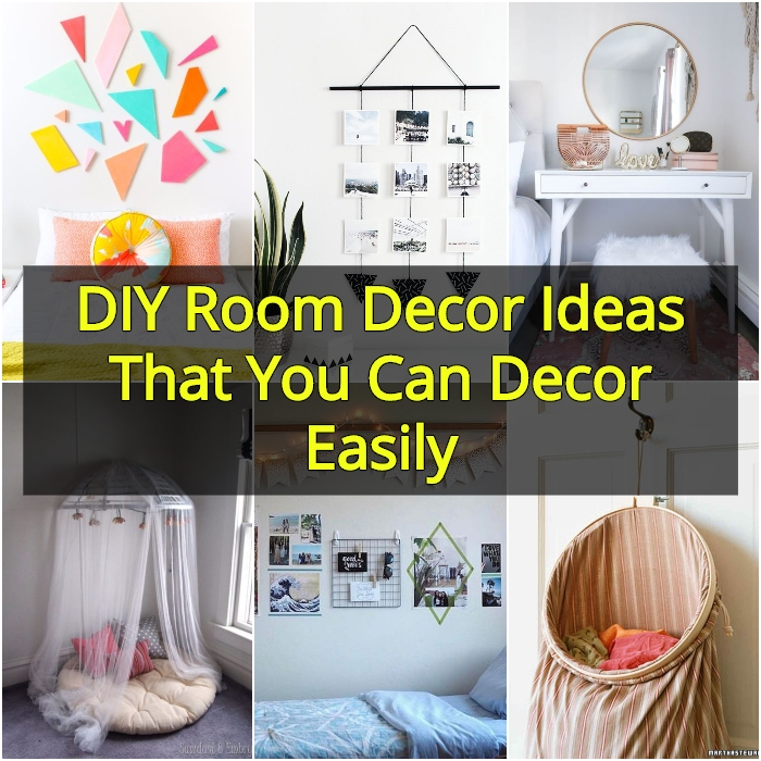 Diy Room Decor Ideas That You Can Decor Easily