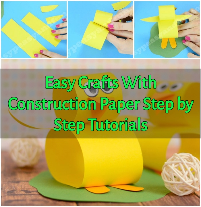 Easy Crafts With Construction Paper Step by Step Tutorials