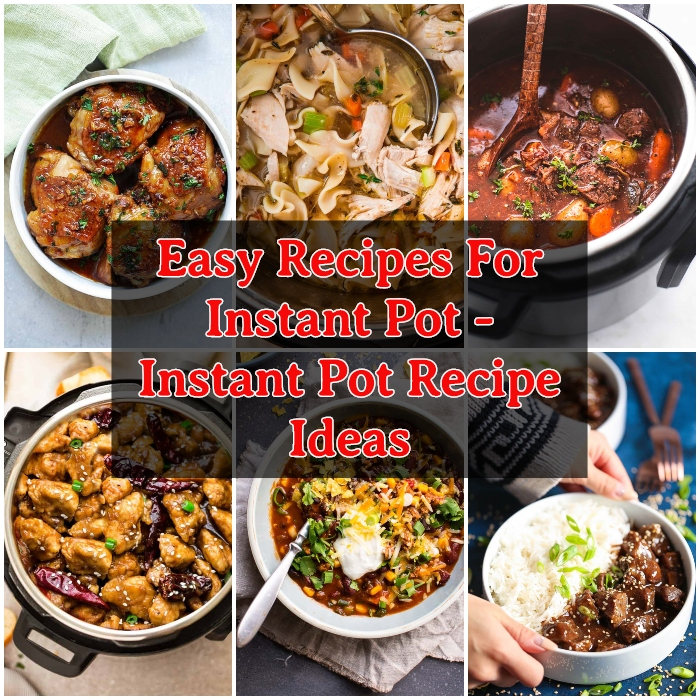 Easy Recipes For Instant Pot - Instant Pot Recipe Ideas