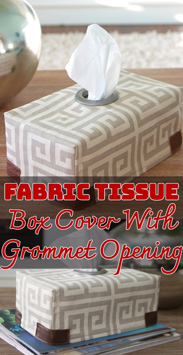 Fabric Tissue Box Cover With Grommet Opening