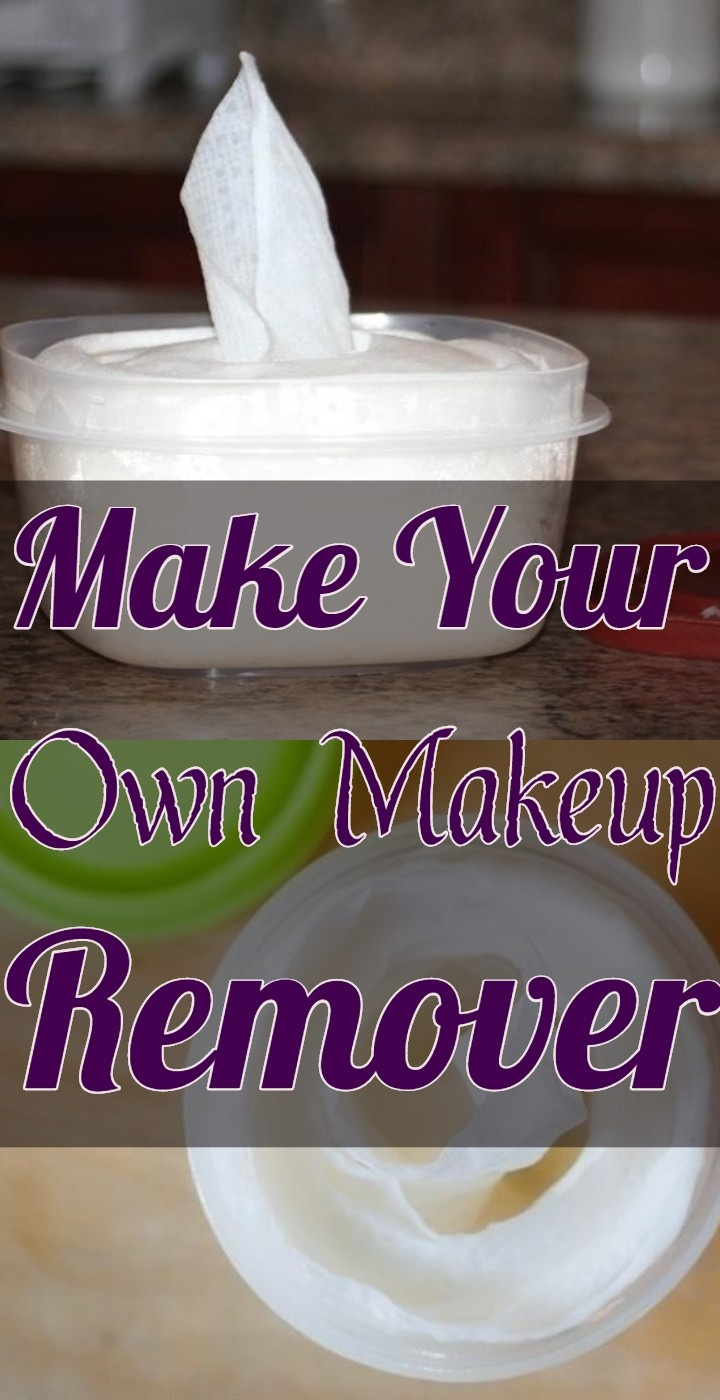 Make Your Own Makeup Remover