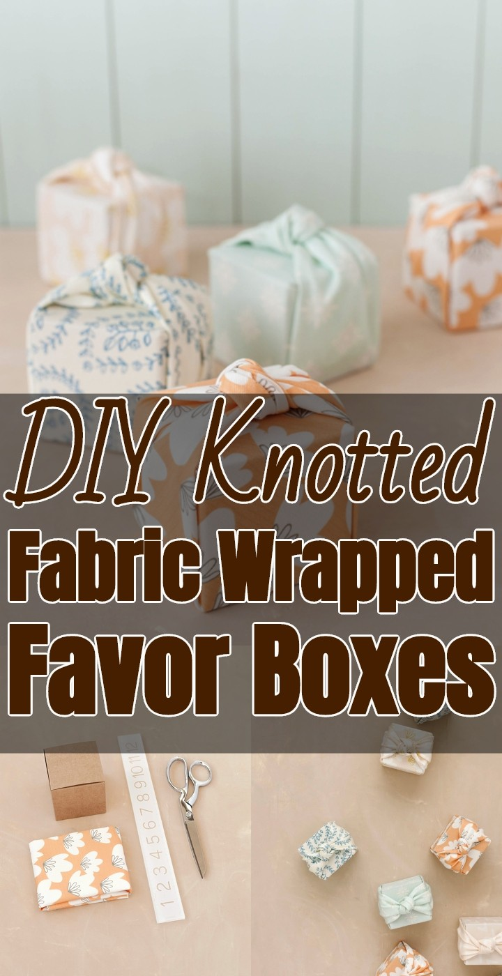 DIY Knotted Fabric Wrapped Favor Boxes