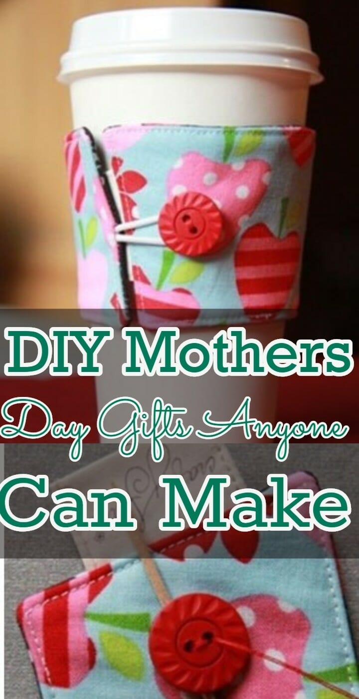 DIY Mother's Day Gifts Anyone Can Make
