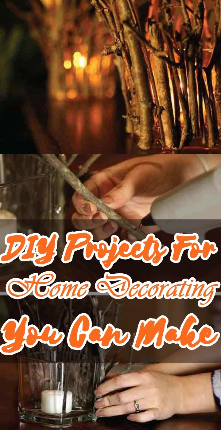 DIY Projects For Home Decorating You Can Make