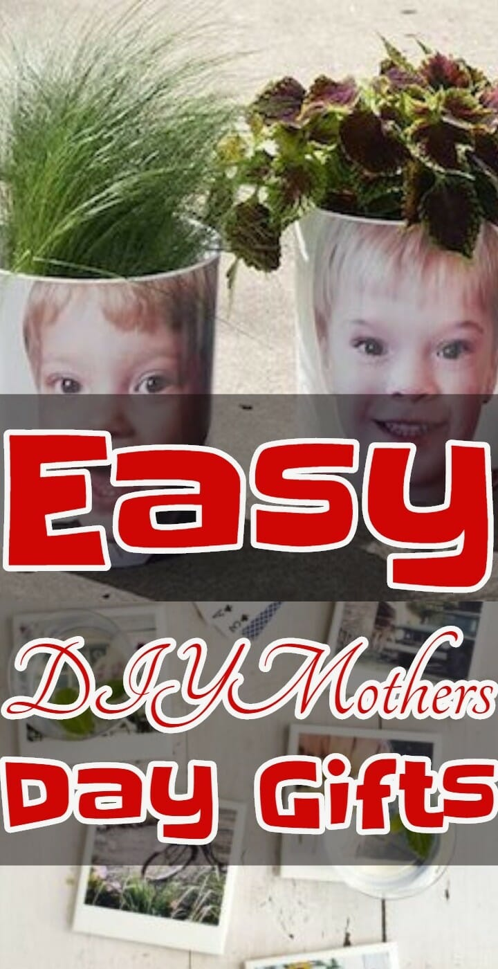 Easy DIYMothers Day Gifts