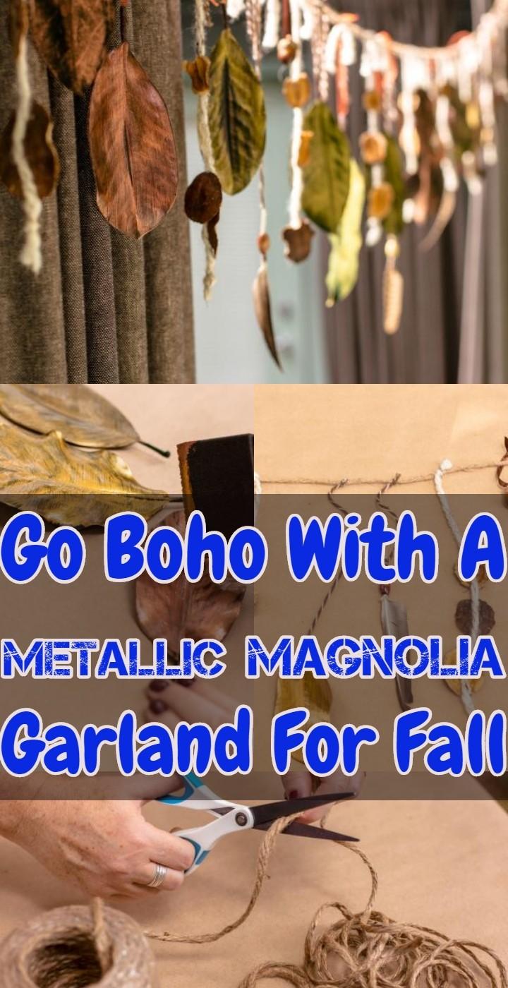 Go Boho With A Metallic Magnolia Garland For Fall