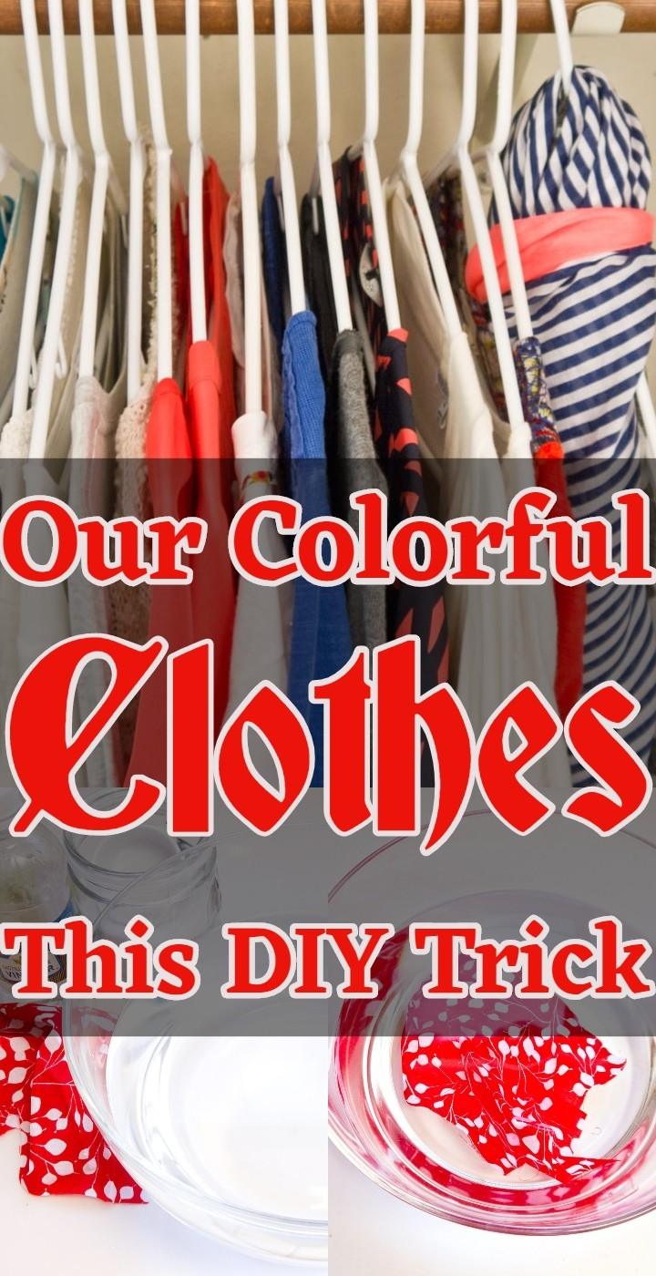 Our Colorful Clothes This DIY Trick