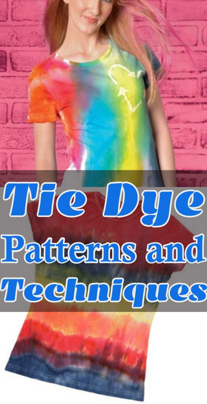 Tie Dye Patterns and Techniques